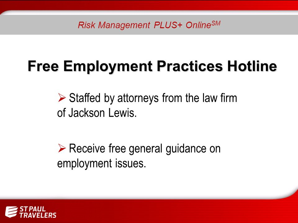 Free Employment Practices Hotline Staffed by attorneys from the law firm of Jackson Lewis.