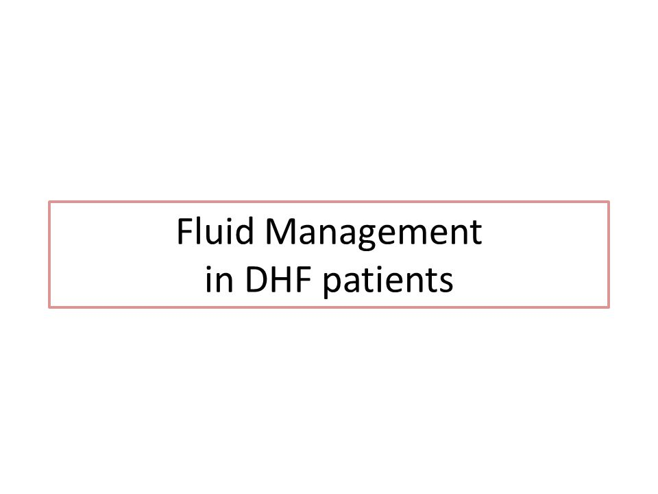 Fluid Management in DHF patients