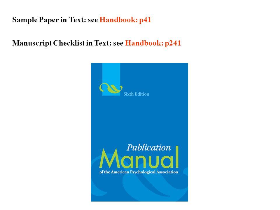 Sample Paper in Text: see Handbook: p41 Manuscript Checklist in Text: see Handbook: p241