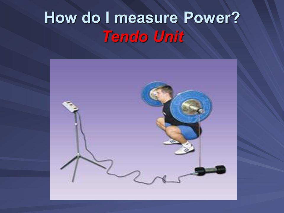 How do I measure Power? Tendo Unit
