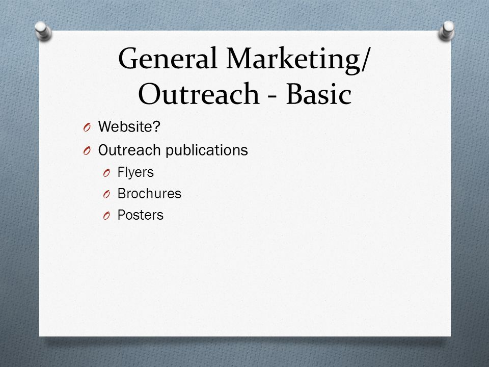 General Marketing/ Outreach - Basic O Website.
