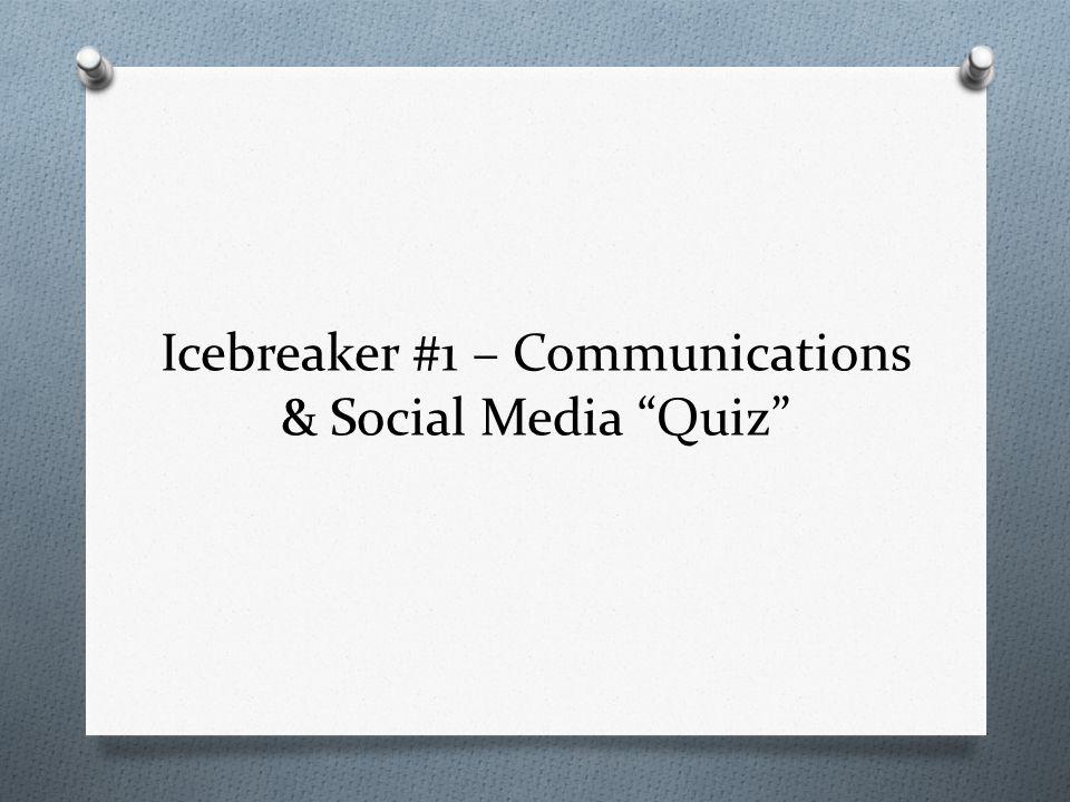 Icebreaker #1 – Communications & Social Media Quiz