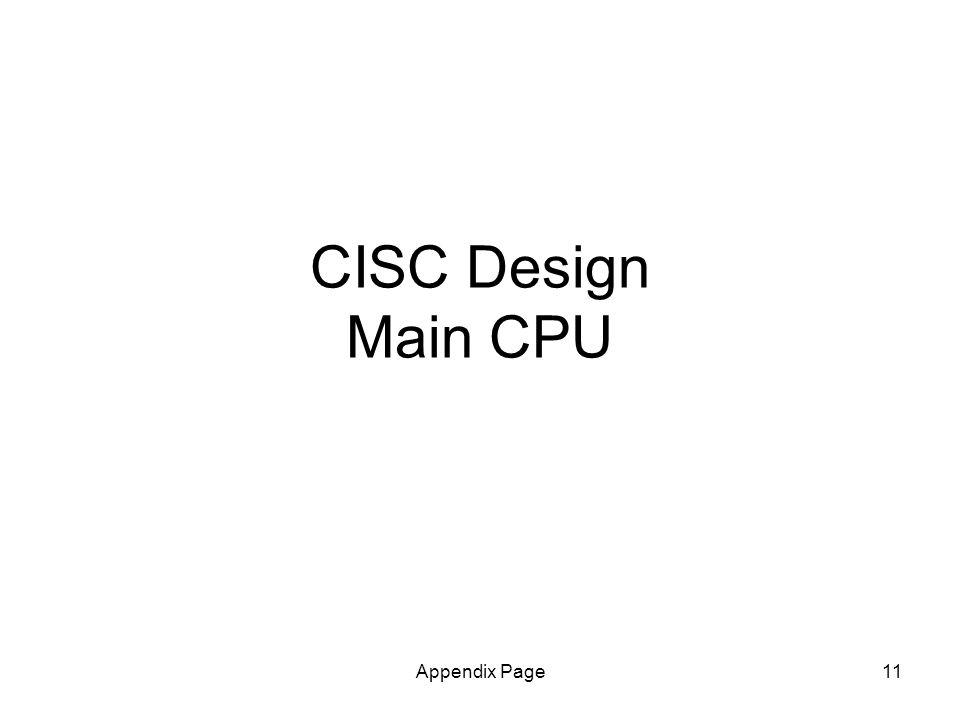 Appendix Page11 CISC Design Main CPU