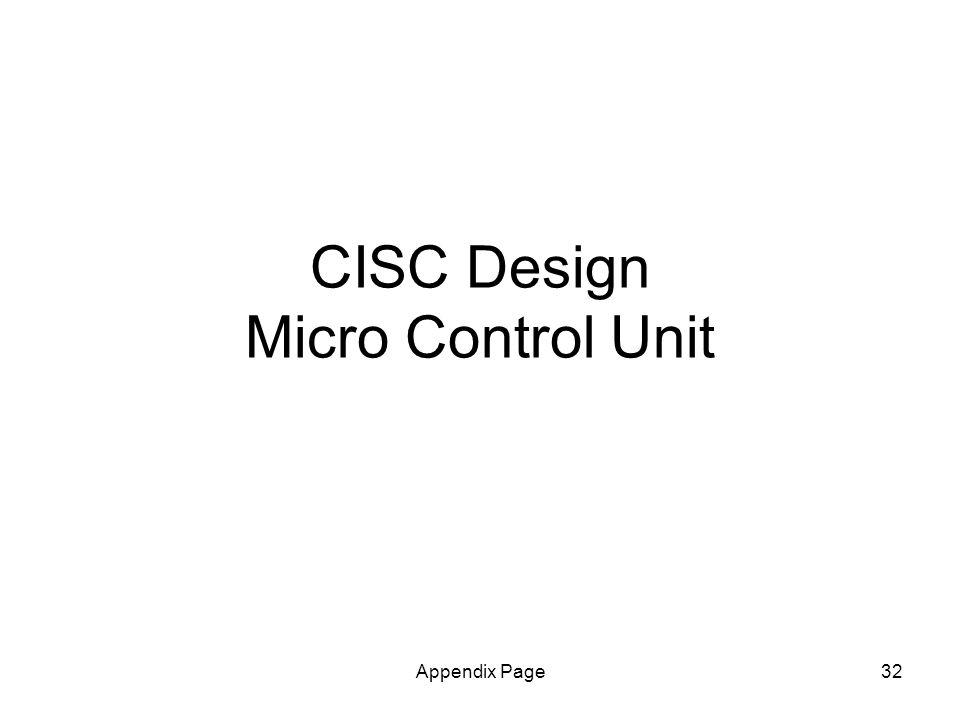 Appendix Page32 CISC Design Micro Control Unit