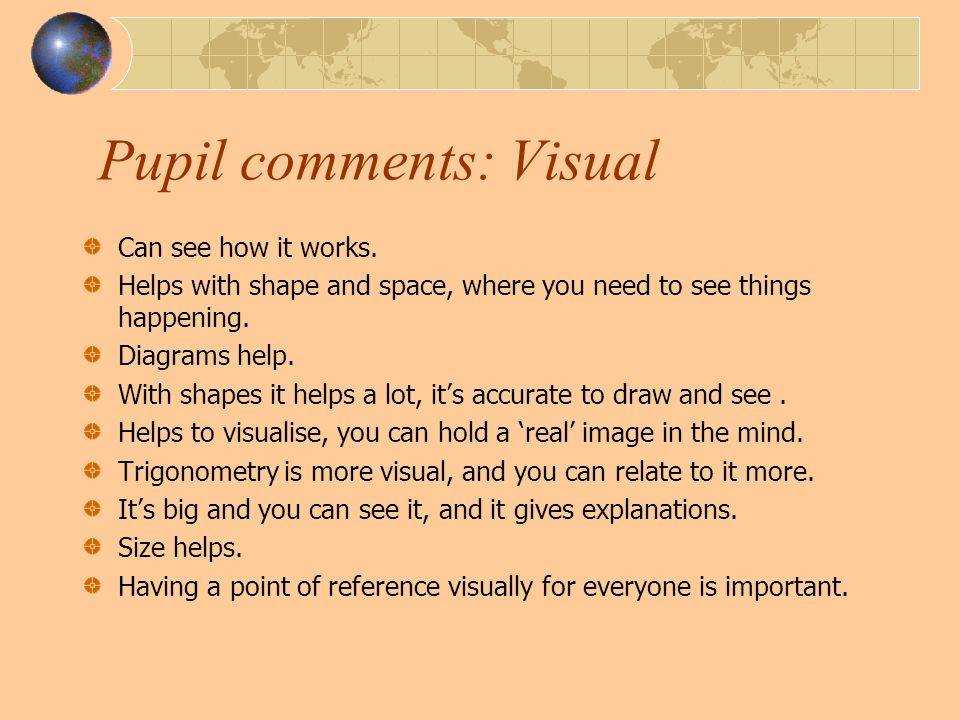 Pupil comments: Visual Can see how it works.