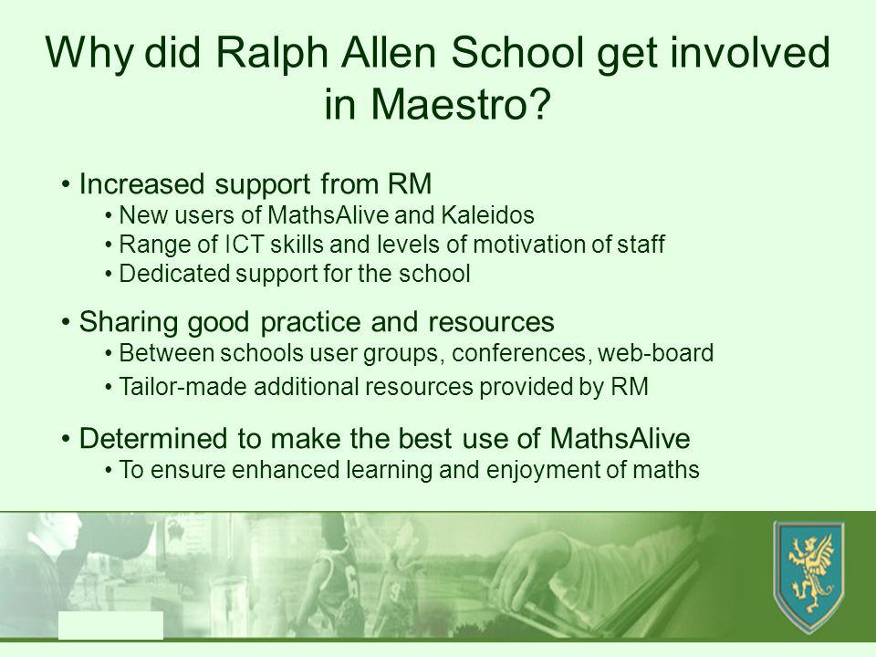 Produced by SD/MH Why did Ralph Allen School get involved in Maestro.