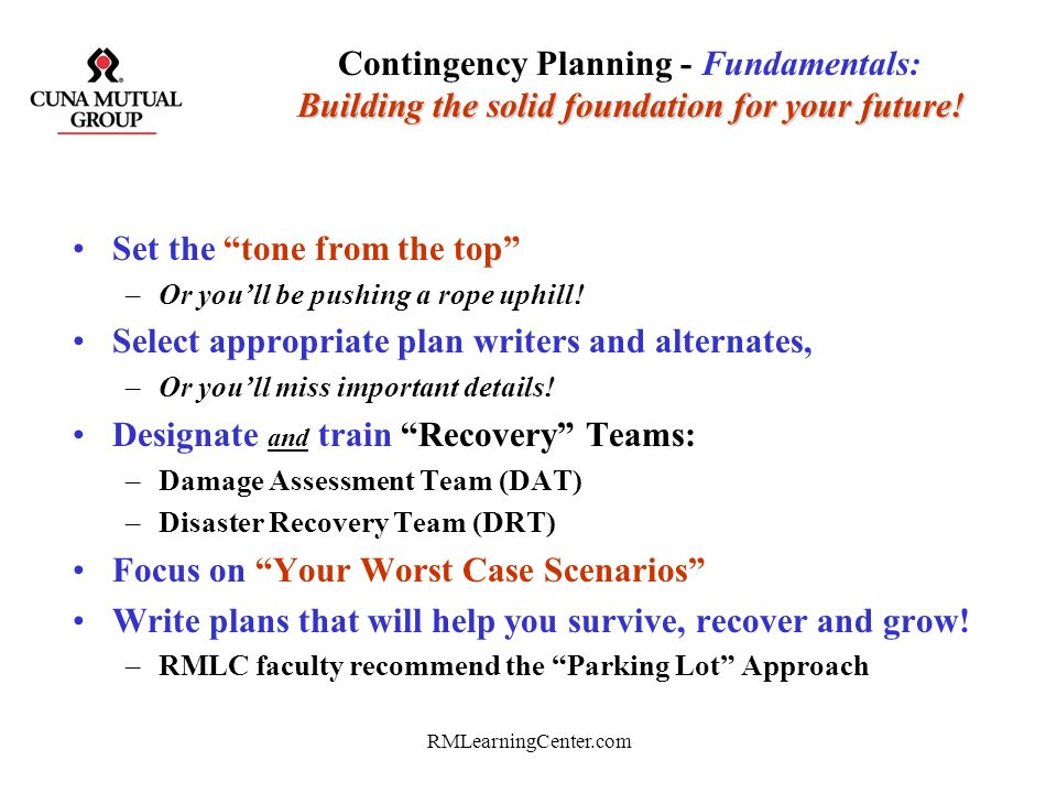 RMLearningCenter.com Has been driven by worse case scenarios! 2000 – Y2K Contingency Planning 9/11/01 – terrorist strike the word trade center The 9/1