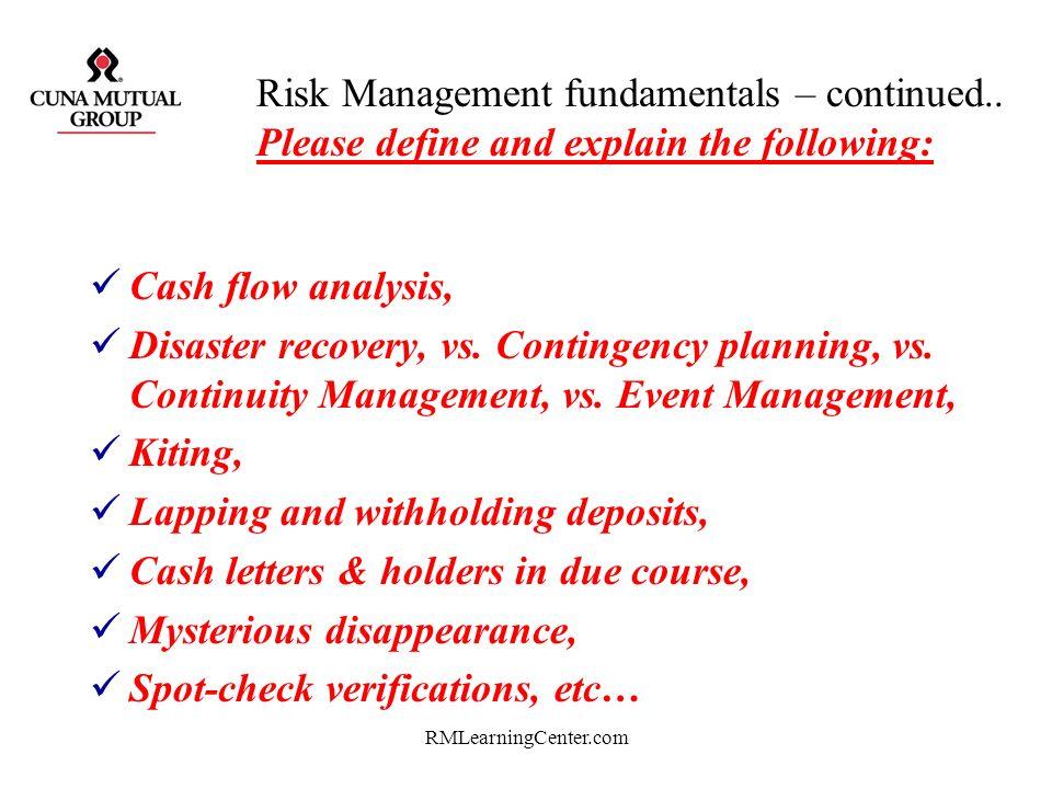 RMLearningCenter.com Risk Management fundamentals – continued.. Please define and explain the following: Dual-control procedures, Dual access controls