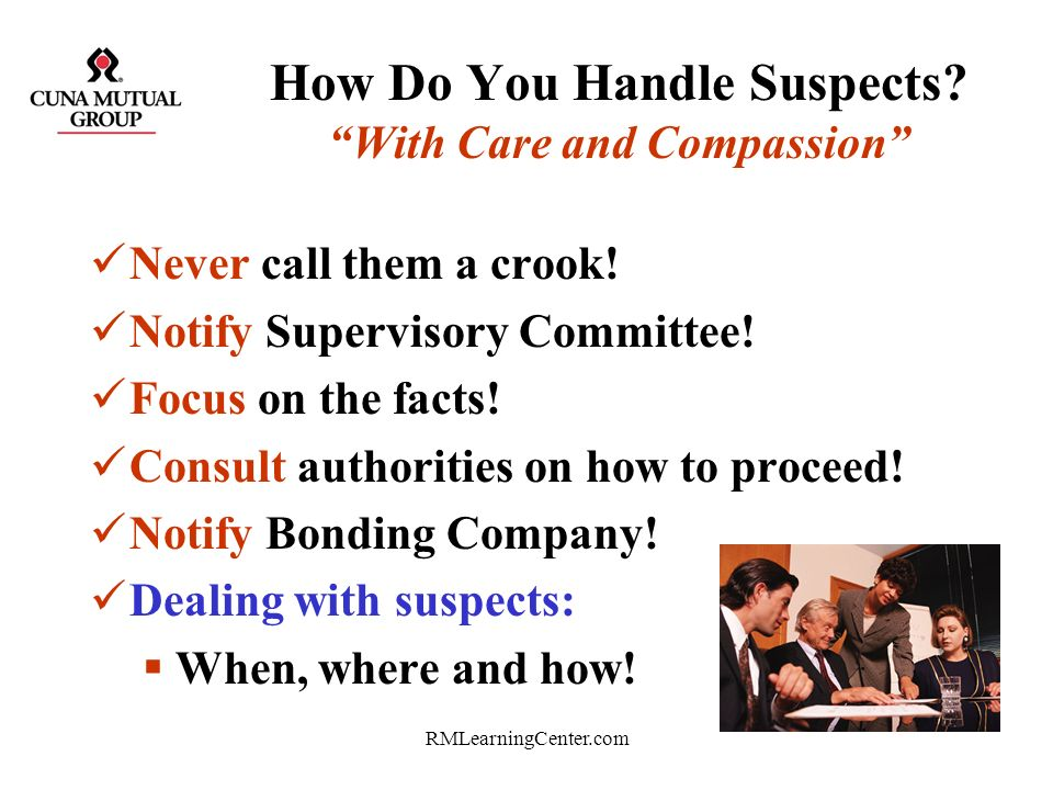 RMLearningCenter.com Your Crime Fighter Goal? Hold People Accountable for Their Actions Audit and Internal Controls protect -- *Strong employees from