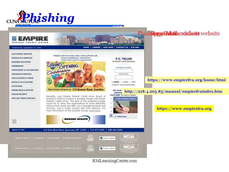 RMLearningCenter.com Phishing What to look for - Email Methods Deceptive subject lines Forged senders address Genuine looking content Disguised hyperl