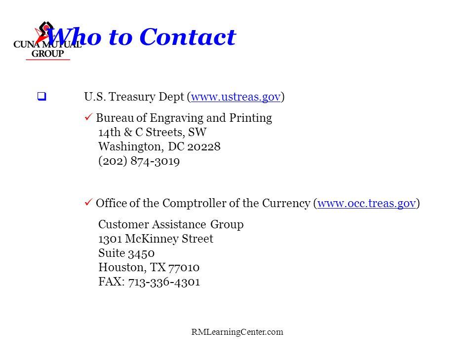 RMLearningCenter.com Who to Contact U.S. Secret Service (www.secretservice.gov) Financial Crimes Division 950 H Street, N.W. Washington, D.C. 20001 (2