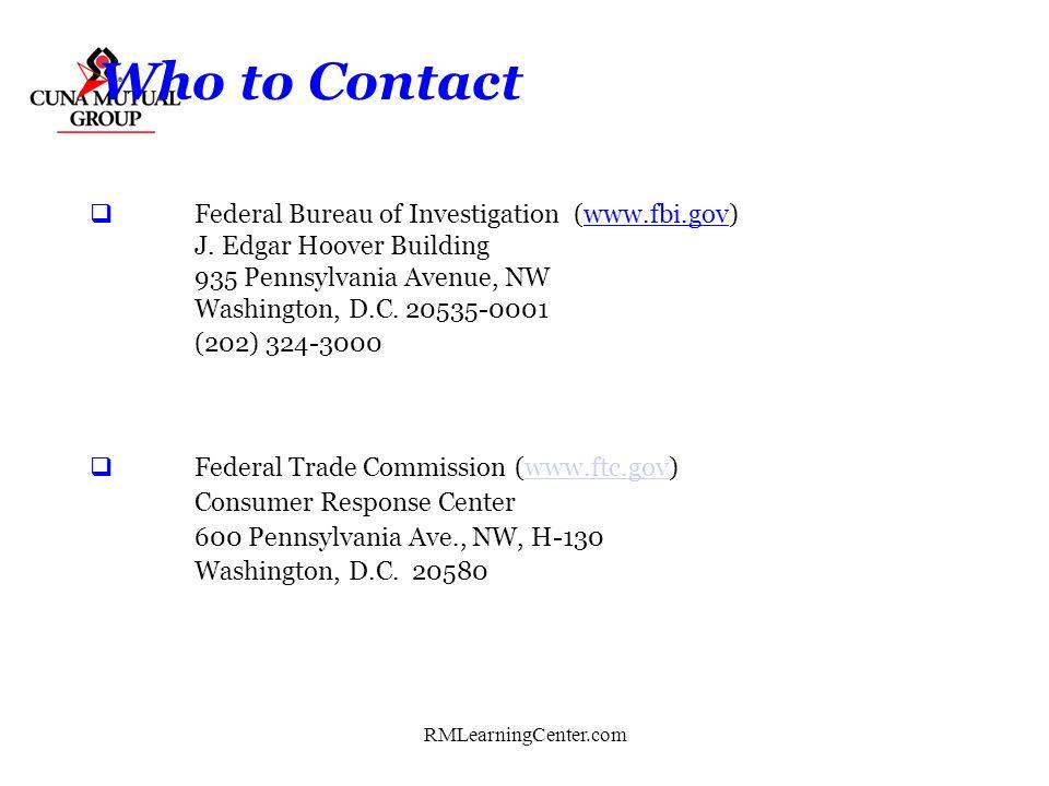 RMLearningCenter.com Who to Contact U.S. Treasury Dept (www.ustreas.gov) Bureau of Engraving and Printing 14th & C Streets, SW Washington, DC 20228 (2