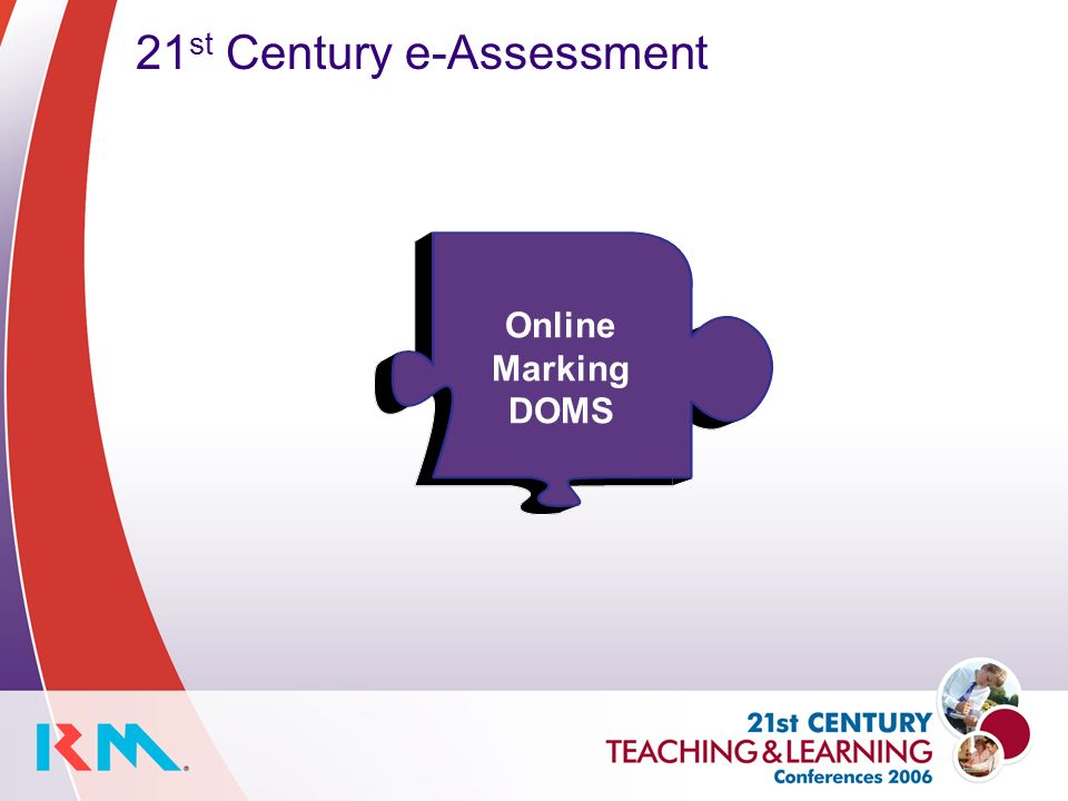 21 st Century e-Assessment Online Marking DOMS