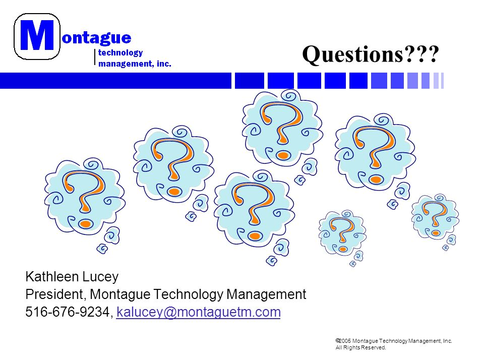 2005 Montague Technology Management, Inc. All Rights Reserved.