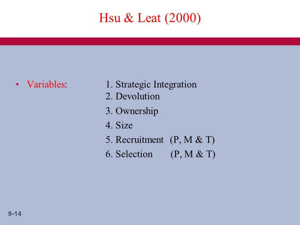9-14 Hsu & Leat (2000) Variables: 1. Strategic Integration 2.