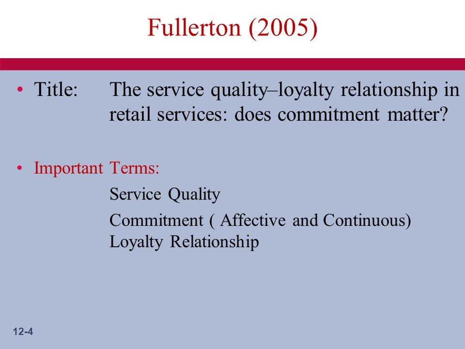 12-5 Fullerton (2005) Interaction quality is that What goes on in the service encounter between the customer and the service provider Environment quality is the extent to which the tangible features of the service-place playa formative Outcome quality is defined as the customers evaluation of the result of the service act, including the punctuality of the service provider