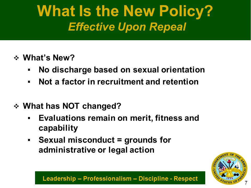 Leadership – Professionalism – Discipline - Respect What Is the New Policy.