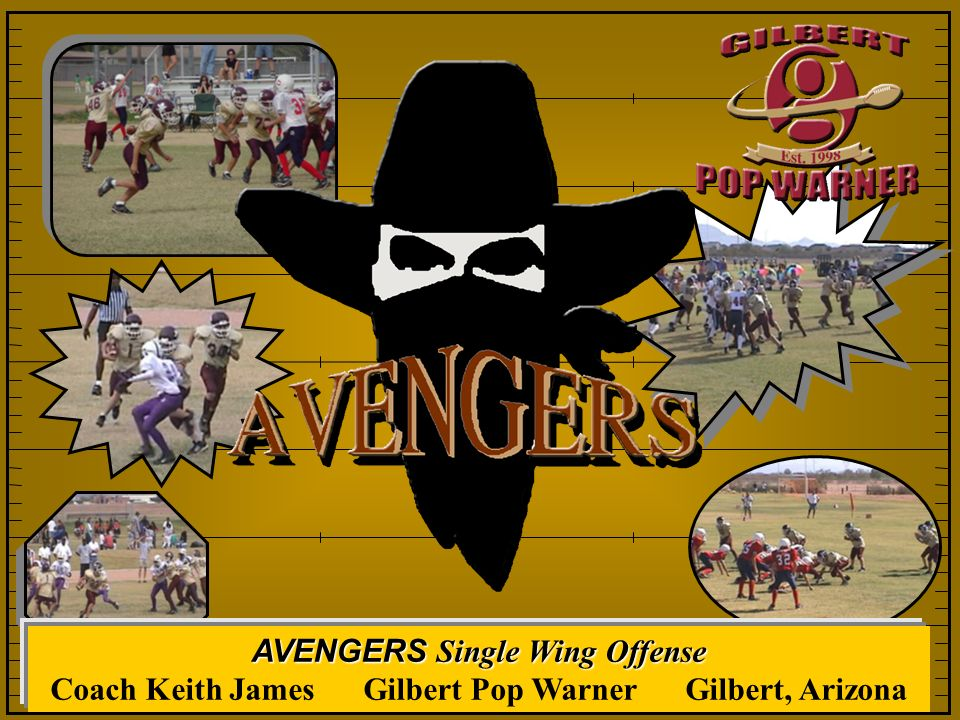 AVENGERS Single Wing Offense Coach Keith James Gilbert Pop Warner Gilbert, Arizona