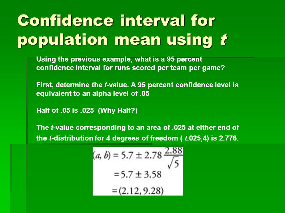 Confidence interval for population mean using t Using the previous example, what is a 95 percent confidence interval for runs scored per team per game