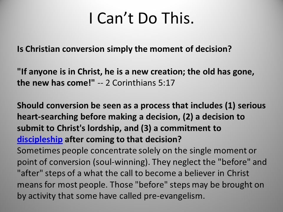 Is Christian conversion simply the moment of decision.