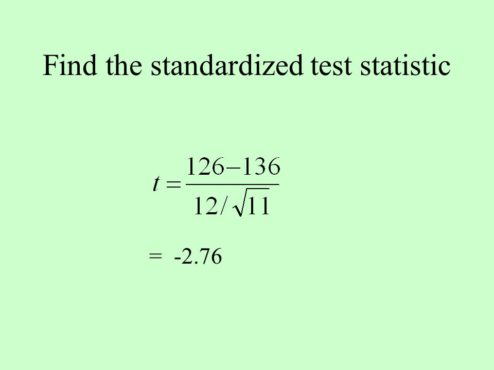 Find the standardized test statistic = -2.76