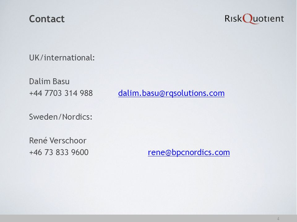 Contact UK/international: Dalim Basu +44 7703 314 988dalim.basu@rqsolutions.comdalim.basu@rqsolutions.com Sweden/Nordics: René Verschoor +46 73 833 96
