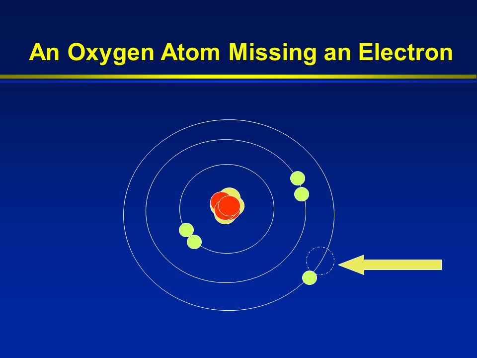 An Oxygen Atom Missing an Electron