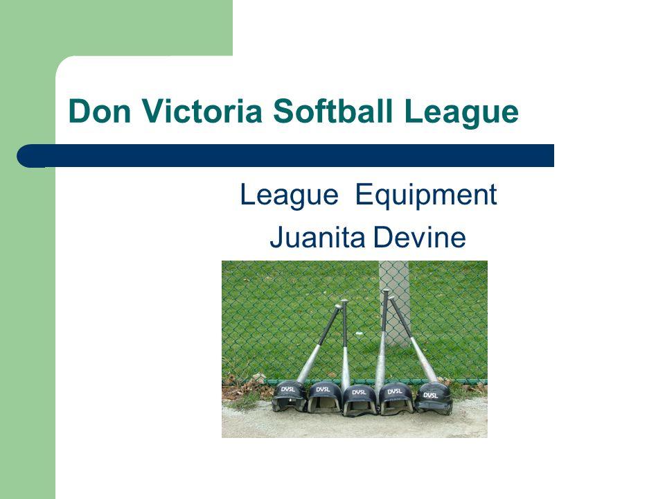Don Victoria Softball League League Equipment Juanita Devine