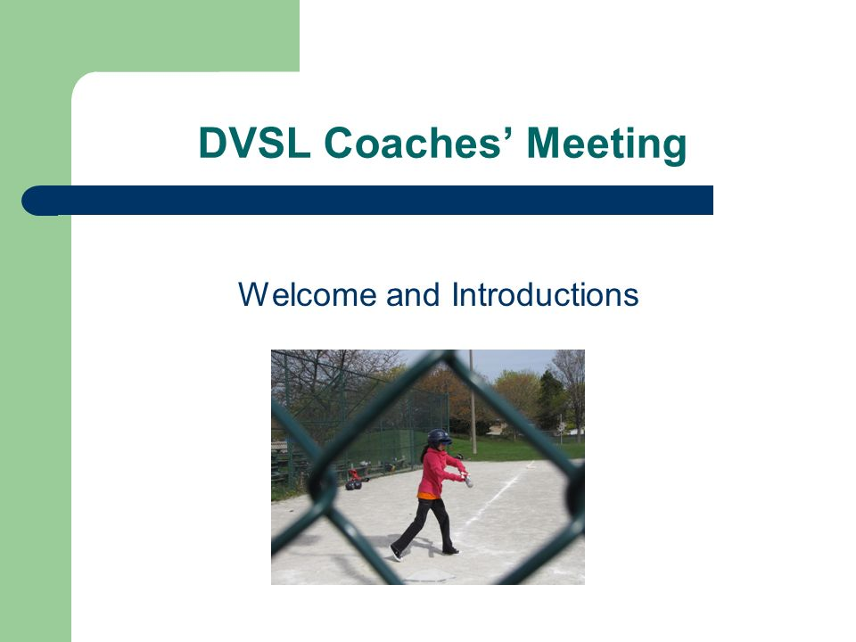 DVSL Coaches Meeting Welcome and Introductions