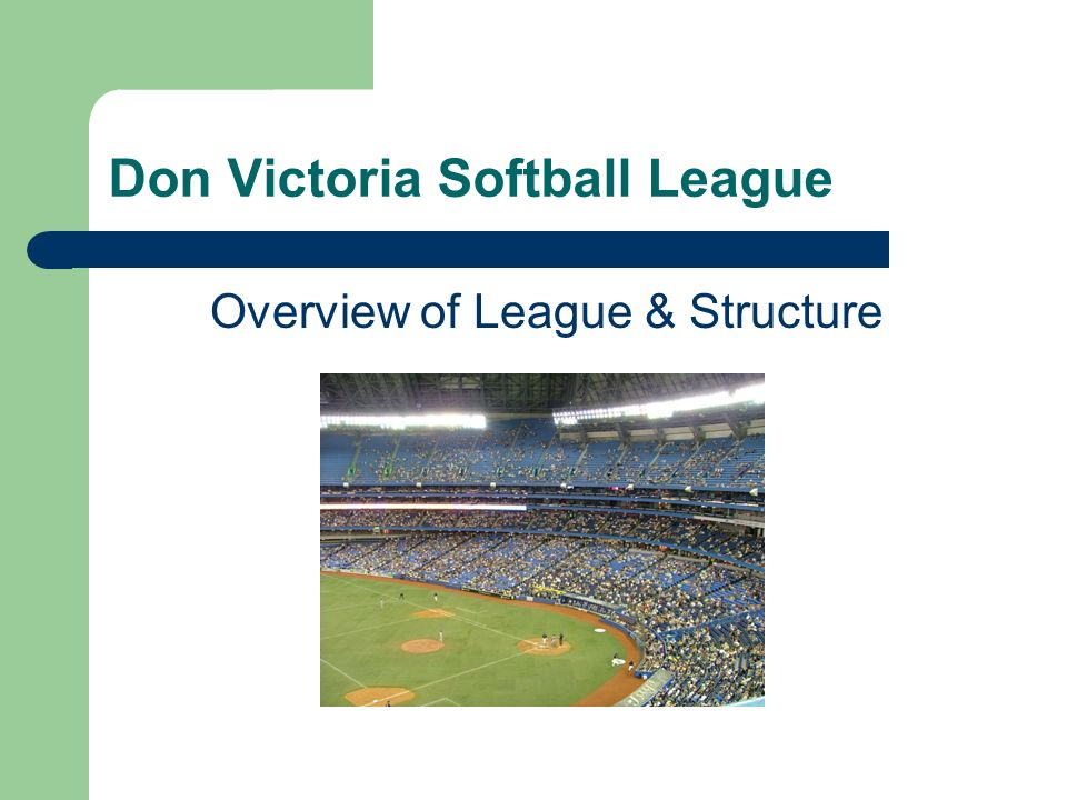 Don Victoria Softball League Overview of League & Structure