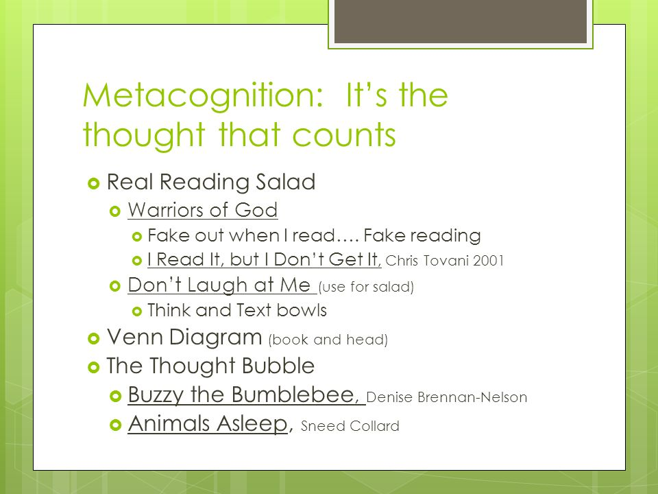 Metacognition: Its the thought that counts Real Reading Salad Warriors of God Fake out when I read…. Fake reading I Read It, but I Dont Get It, Chris