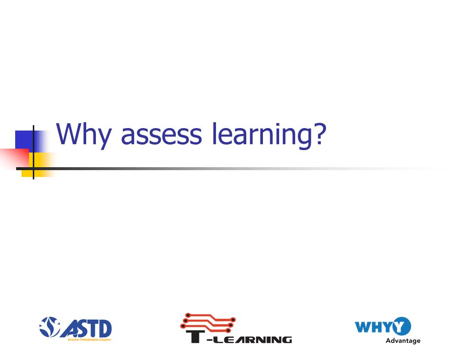 Why assess learning