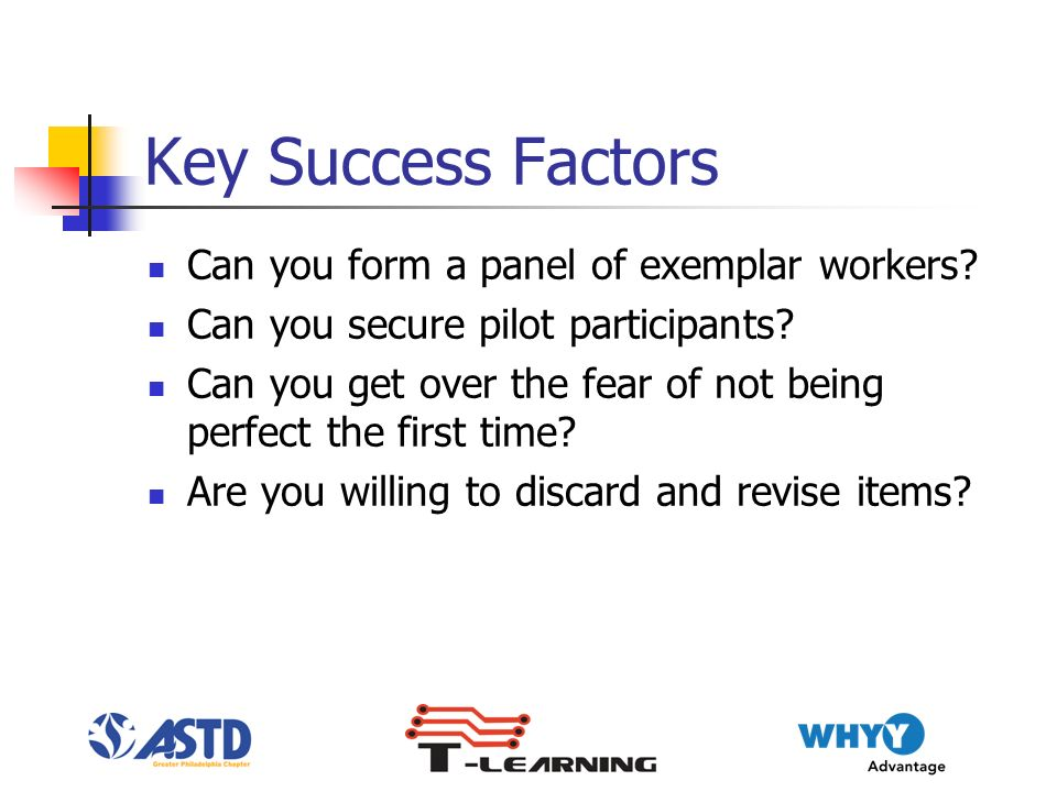 Key Success Factors Can you form a panel of exemplar workers.