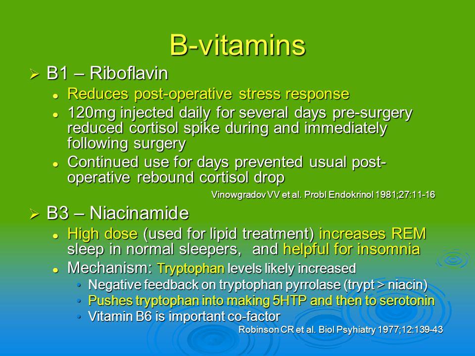 B-vitamins B1 – Riboflavin B1 – Riboflavin Reduces post-operative stress response Reduces post-operative stress response 120mg injected daily for seve