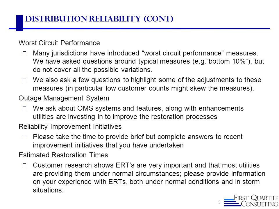 Distribution Reliability (cont) Worst Circuit Performance Many jurisdictions have introduced worst circuit performance measures. We have asked questio