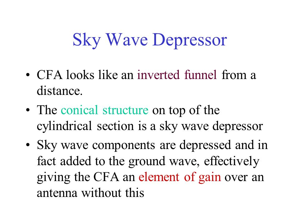 Sky Wave Depressor CFA looks like an inverted funnel from a distance. The conical structure on top of the cylindrical section is a sky wave depressor