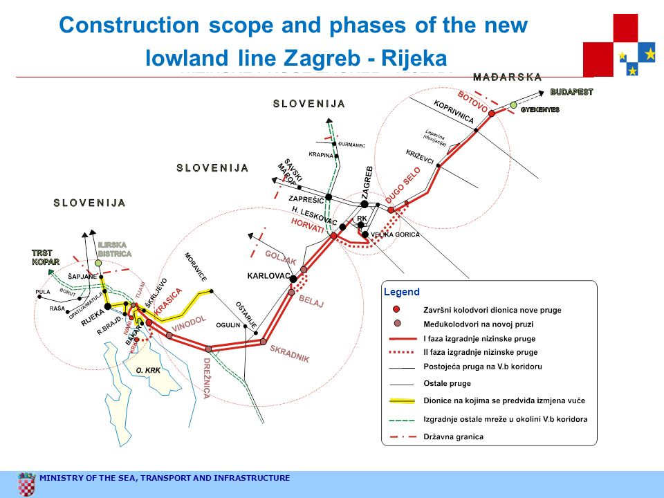 MINISTRY OF THE SEA, TRANSPORT AND INFRASTRUCTURE Construction scope and phases of the new lowland line Zagreb - Rijeka Legend