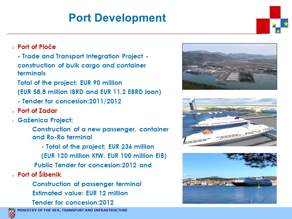 MINISTRY OF THE SEA, TRANSPORT AND INFRASTRUCTURE Port of Ploče - Trade and Transport Integration Project - construction of bulk cargo and container t