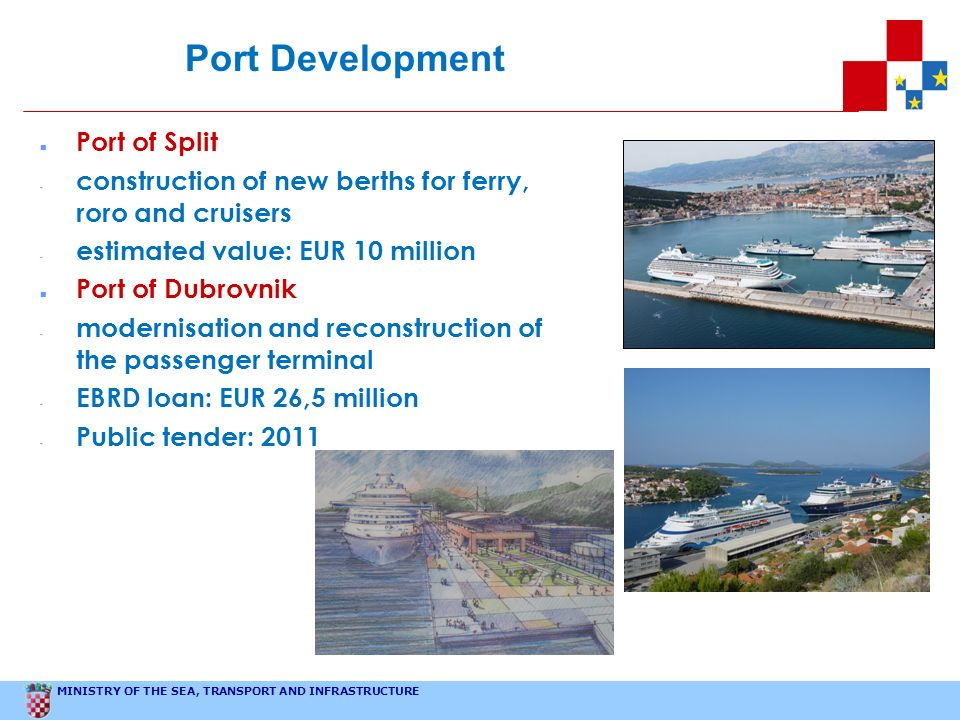 MINISTRY OF THE SEA, TRANSPORT AND INFRASTRUCTURE Port of Split - construction of new berths for ferry, roro and cruisers - estimated value: EUR 10 mi