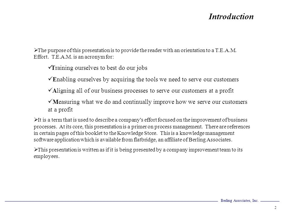 Berling Associates, Inc. 2 Introduction The purpose of this presentation is to provide the reader with an orientation to a T.E.A.M. Effort. T.E.A.M. i