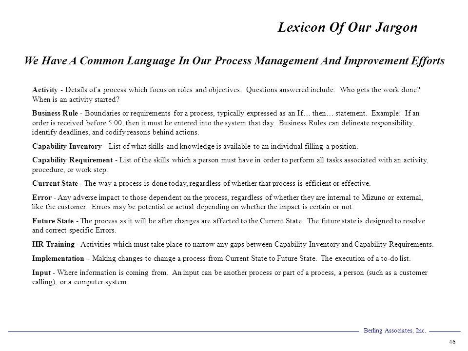 Berling Associates, Inc. 46 Lexicon Of Our Jargon Activity - Details of a process which focus on roles and objectives. Questions answered include: Who