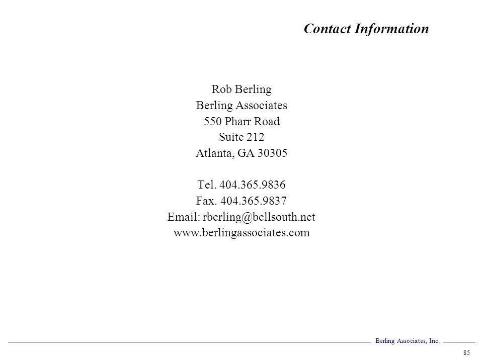 Berling Associates, Inc. 85 Contact Information Rob Berling Berling Associates 550 Pharr Road Suite 212 Atlanta, GA 30305 Tel. 404.365.9836 Fax. 404.3