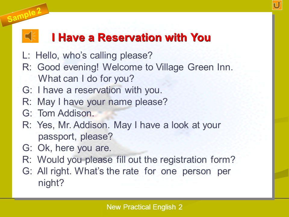 New Practical English 2 I Would Like to Book a Double Room R: There are many non-smoking room available in our hotel. May I have your name, please? G: