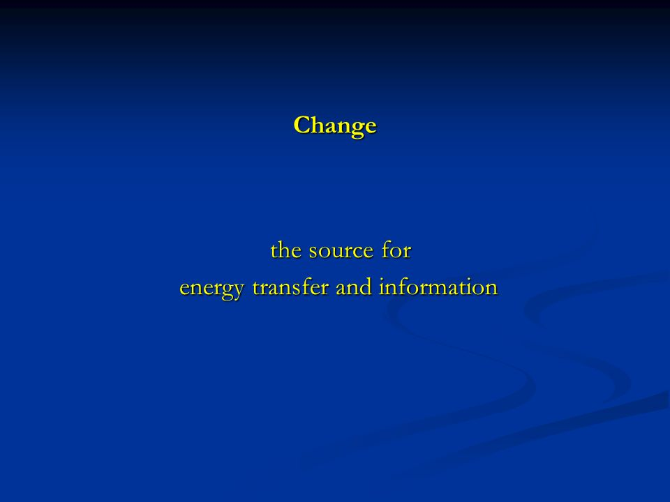 Change the source for the source for energy transfer and information energy transfer and information