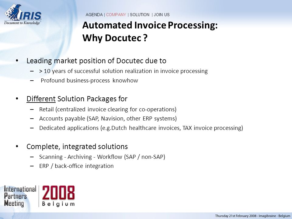 Automated Invoice Processing: Why Docutec ? Leading market position of Docutec due to – > 10 years of successful solution realization in invoice proce