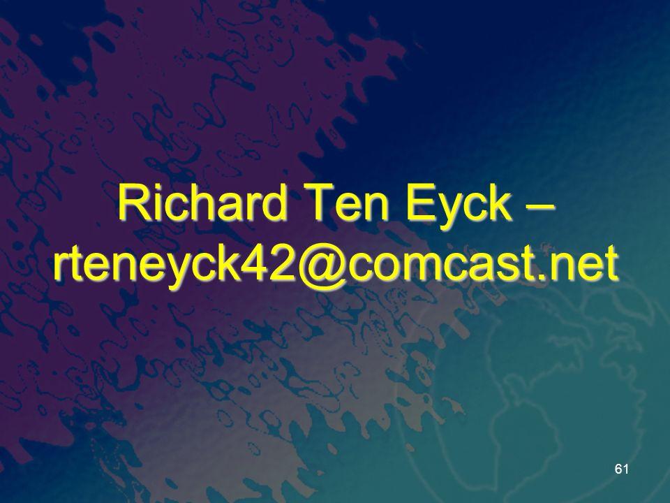 Richard Ten Eyck – rteneyck42@comcast.net 61