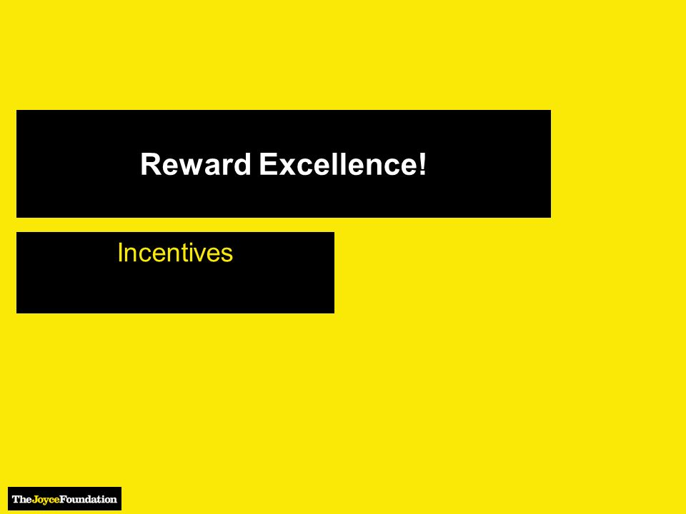 Reward Excellence! Incentives
