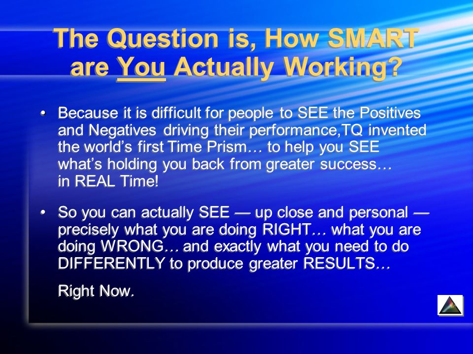 The Question is, How SMART are You Actually Working.
