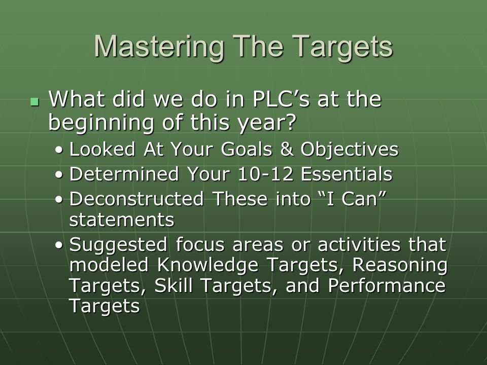 Mastering The Targets What did we do in PLCs at the beginning of this year.