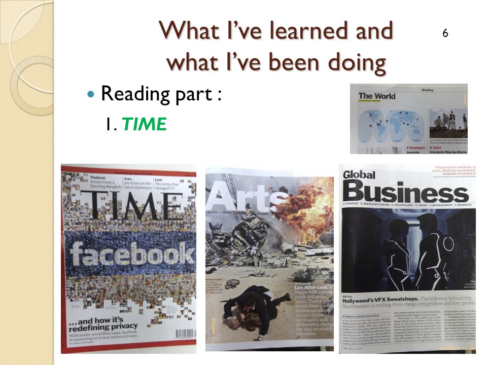 What Ive learned and what Ive been doing Reading part : 1. TIME 6